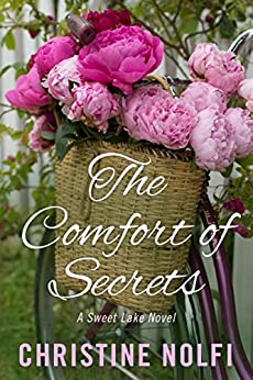 The Comfort of Secrets (A Sweet Lake Novel Book 2) by [Nolfi, Christine]