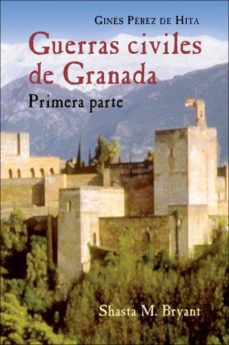 Guerras Civiles de Granada, Primera Parte (Juan de La Cuesta Hispanic Monographs. Series Ediciones Crit) (Spanish Edition)