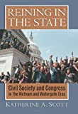 Reining in the State: Civil Society and Congress in the Vietnam and Watergate Era