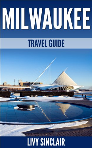 Milwaukee Travel Guide