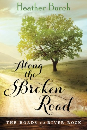 Along the Broken Road (The Roads to River Rock)