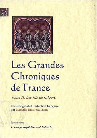 Télécharger en ligne Les grandes chroniques de France : Tome 2, Les fils de Clovis epub pdf