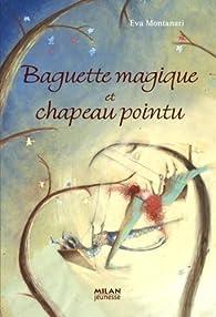 Baguette magique et chapeau pointu par Eva Montanari