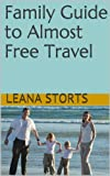Family Guide to Almost Free Travel