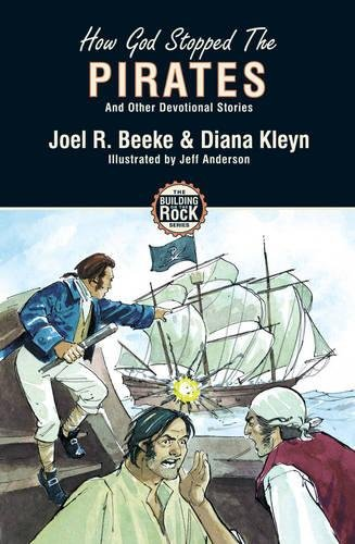 How God Stopped The Pirates and Other Devotional Stories (Building on the Rock) ebook