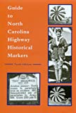 Guide to North Carolina Highway Historical Markers, Michael Hill, 0865263280