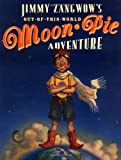 Jimmy Zangwow's Out-of-This-World Moon-Pie Adventure, Tony DiTerlizzi, 0689822154