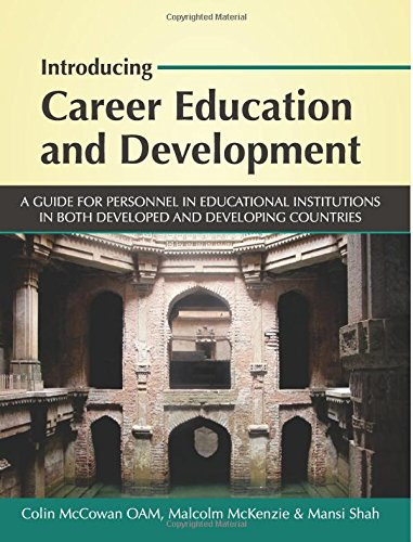 Download Introducing Career Education and Development: A guide for personnel in educational institutions in both developed and developing countries PDF