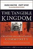 The Tangible Kingdom: Creating Incarnational Community