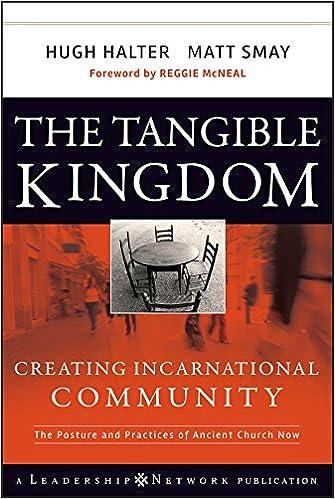 The Tangible Kingdom: Creating Incarnational Community (J-B Leadership Network Series)