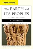 img - for Cengage Advantage Books: The Earth and Its Peoples, Volume I: To 1550: A Global History book / textbook / text book