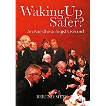 Waking Up Safer?: An Anesthesiologist's Record