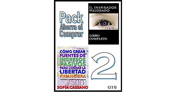 Amazon.com: Pack Ahorra al Comprar 2 - 016: Cómo crear fuentes de ingresos pasivos para lograr la libertad financiera & El Inspirador Mejorado (Spanish ...