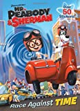 Race Against Time (Mr. Peabody and Sherman), Golden Books, 0385371519