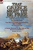 img - for That Greece Might Yet Be Free: the Struggle for Greek Independence from the Ottoman Turks The War of Greek Independence 1821 to 1833 by W. Alison ... of the Battle of Navarino by Herbert Russell book / textbook / text book