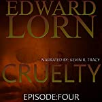 Cruelty: Episode Four | Edward Lorn