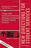 img - for Using Data-Informed Decision Making to Improve Student Affairs Practice: New Directions for Student Services, Number 159 (J-B SS Single Issue Student Services) book / textbook / text book
