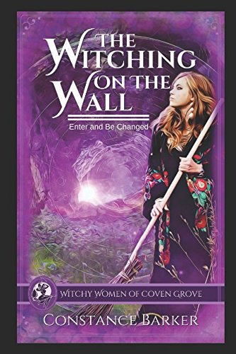 The Witching on the Wall: A Cozy Myster (The Witchy Women of Coven Grove) (Volume 1)