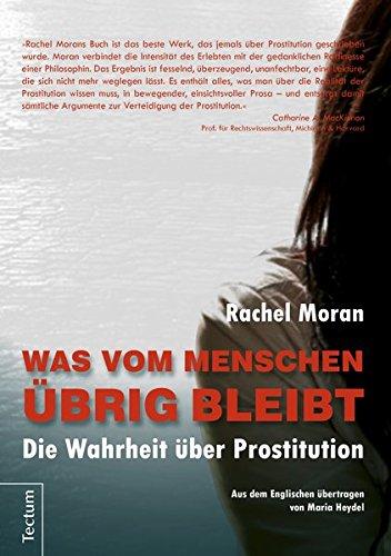 Was vom Menschen übrig bleibt: Die Wahrheit über Prostitution