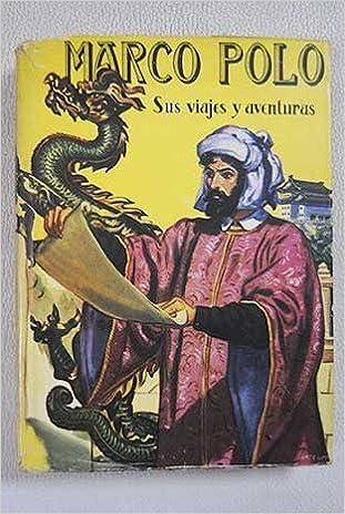 Marco Polo: sus viajes y aventuras narradas por él mismo: Amazon ...