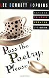 Pass the Poetry, Please!, Lee Bennett Hopkins, 0064461998