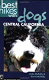 Best Hikes with Dogs: Central California, Linda Mullally and David Mullally, 1594850496
