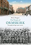 img - for The People of Ormskirk: Through the Ages 1500-2000 book / textbook / text book