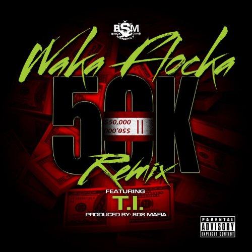 50K Remix (feat. T.I.) [Explicit]