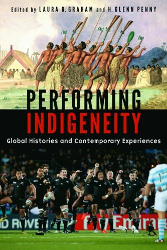Performing Indigeneity: Global Histories and Contemporary Experiences