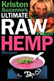 Kristen Suzanne's Ultimate Raw Vegan Hemp Recipes, Kristen Suzanne, 0981755690
