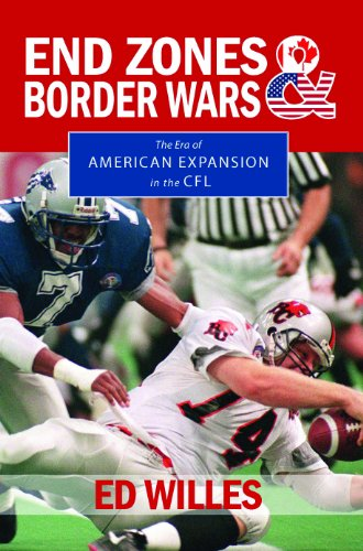 End Zones and Border Wars: The Era of American Expansion in the CFL