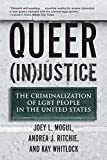 img - for Queer (In)Justice: The Criminalization of LGBT People in the United States (Queer Ideas/Queer Action) book / textbook / text book