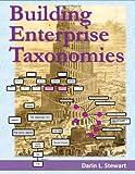 Building Enterprise Taxonomies, Darin Stewart, 141969362X