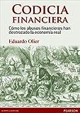 Codicia Financiera: Cómo los abusos financieros han destrozado la economía real