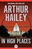 Front cover for the book In High Places by Arthur Hailey