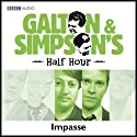 Galton & Simpson's Half Hour: Impasse Radio/TV Program by Ray Galton, Alan Simpson Narrated by Paul Merton, David Mitchell, Robert Webb