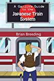 A Gaijin's Guide to the Japanese Train System