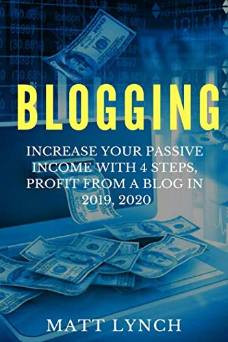Blogging: Increase Your Passive Income with 4 Steps, Profit