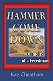 Hammer Come Down, Kae Cheatham, 0971428786