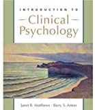 Introduction to Clinical Psychology, Janet R. Matthews and Barry S. Anton, 0195157672