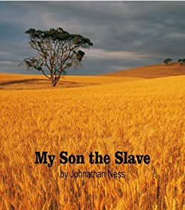 My Son the Slave by [Ness, Johnathan]