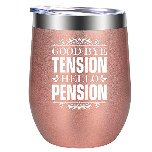 Good Bye Tension Hello Pension - Funny Retirement Gifts for Women - Inspirational Retiring Gift for Teacher, Nurse, Coworker, Friend, Boss, Grandma, Mom - Best Retired Wine Gifts - GSPY Wine Tumbler