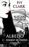 Albédo 2: Soldat de Plomb (Sugare Sanguis t. 1) par Clark