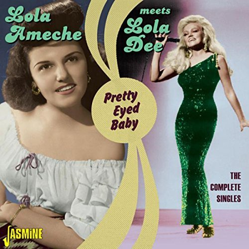 - Pretty Eyed Baby - The Complete Singles by Lola Ameche (Lola Dee)