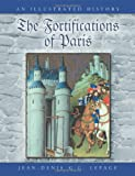 The Fortifications of Paris, Jean-Denis G. G. Lepage, 0786461004
