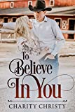 To Believe in You (Texas Roots Book 2)
