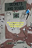 Secrets and Scuds: An Untold Story of Desert Shield and Desert Storm