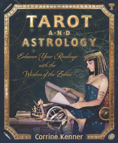 Download Tarot and Astrology: Enhance Your Readings With the Wisdom of the Zodiac PDF