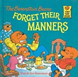img - for The Berenstain Bears Forget Their Manners[B BEARS FORGET THEIR MANNERS][Prebound] book / textbook / text book