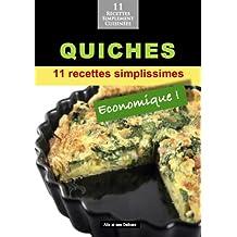 Quiches: 11 recettes simplissimes et économiques (Alix et ses Délices t. 8) (French Edition)